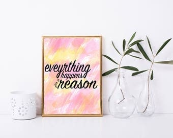 Everything Happens for a Reason Watercolor Printable Quote
