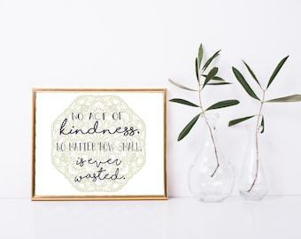Kindness Printable Art, Art Print, 8x10, Inspirational Gift, Digital Home Decor, Kindness is never Wasted Print, Home Printable Wall Art