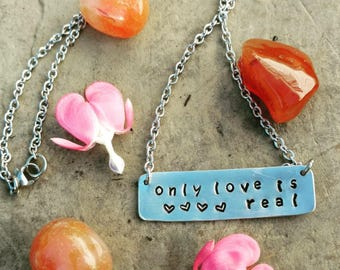 Only Love is Real Necklace