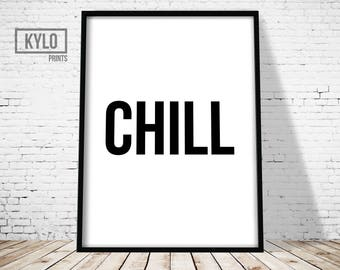 Chill Print, Typography Print, Printable Art, Wall Art, Digital Print, Chill, Home Decor, Office Decor, Typography Art, Digital Download
