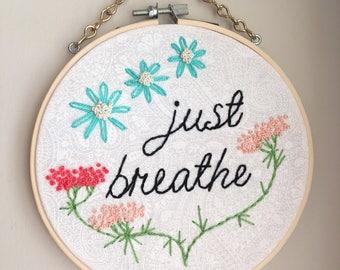 Just Breathe embroidered wall art, boho wall art, mantra art , yoga wall art, embroidered hoop, floral boho wall art