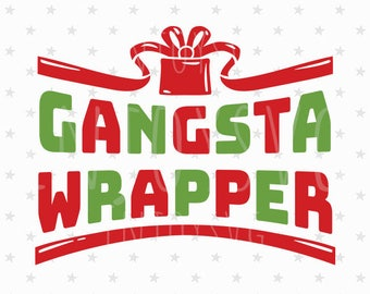Gangsta Wrapper svg Gangsta Wrapper Christmas svg Gangster Wrappa svg Gangsta Wrappa svg Gift Present svg Gangsta Gift Present svg cut files