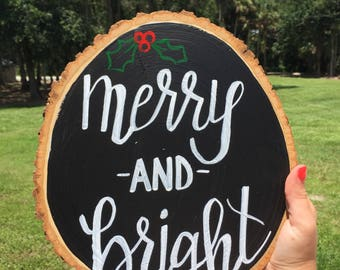 Merry and Bright- wooden slice art