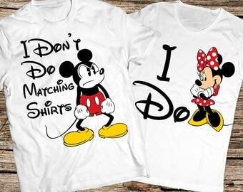 I don't do matching shirts, I dont do matching shirts, Mickey and Minnie couple shirts, Minnie and Mickey shirts, Disney couple shirt