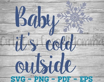 Baby Its Cold Outside Svg, Christmas Svg, Snowflake Svg, Holiday Svg, Winter Svg, Snow Svg, Merry Christmas Svg, Christmas Svg File