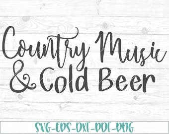 Country Music & Cold Beer svg, eps, dxf, png, cricut or cameo, scan N cut, southern svg, country music svg, beer svg, country svg