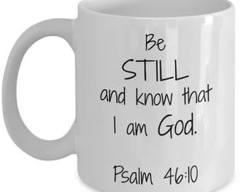 Be Still and Know That I Am God Christian Coffee Mug Gift for Women Men Mom Dad Her Inspirational Birthday Fathers Mothers Day Graduation
