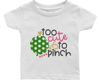 Too Cute to Pinch Irish St Patrick's Day Four Leaf Clover Infant Tee