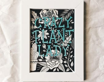 CRAZY PLANT LADY Print