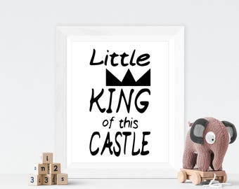 Little King of this Castle nursery print, kids bedroom print, playroom print, boys room print, monochrome print, digital print, wall art