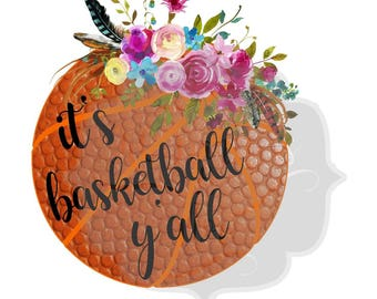 It's Basketball Y'all Floral Iron On Ready to Press Transfer