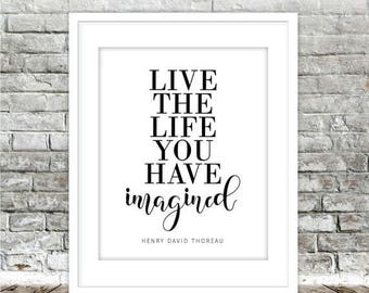 ON SALE Live the Life You Have Imagined Printable Art | Ralph Waldo Emerson Inspirational Quote, Black White Typography Art Print, Digital D
