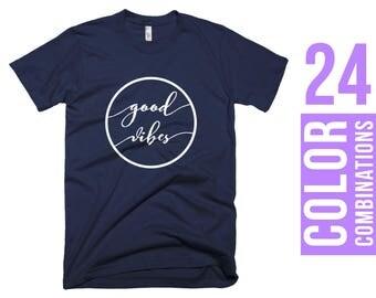 Good Vibes T-Shirt Good Vibes Women T Shirt Good Vibes Tshirt Good Vibes T Shirt Good Vibes Women T-Shirt Good Vibes Men T-Shirt