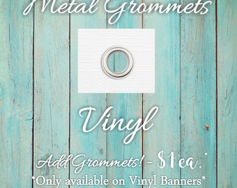 Metal Grommets *Only Available for Vinyl Banners*