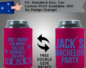 Don't Marry Money you Can Borrow It Cheaper Name's Bachelor Party Collapsible Neoprene Bachelor Party Can Cooler Double Side Print (Bach79)