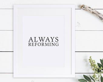 Always Reforming Print - Minimalist Bible Verse Print // Reformed Theology Wall Art, Reformation, Minimalist Print, Christian Farmhouse Art