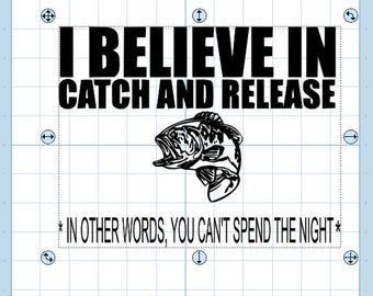 I believe in catch and release svg