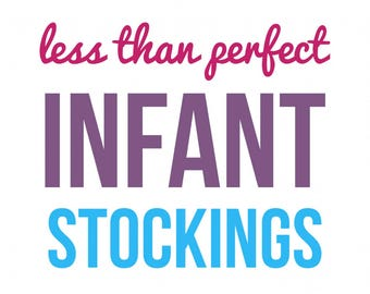 INFANT Less-Than-Perfect Stockings