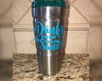 Drink In My Hand Toes In The Sand - 18oz Bubba Mug Tumbler