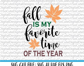 Fall is my Favorite Time of the Year svg saying, pumpkin svg, fall autumn svg, harvest svg,  PNG, Cricut, Silhouette, Cut File Clip art