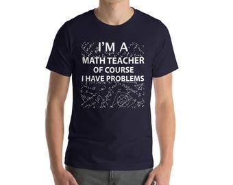 Pi Day 2018 Shirt Im A Math Teacher Of Course I Have Problems Shirt