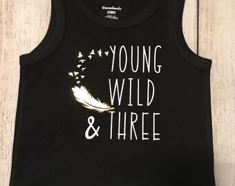 Young Wild & Three Toddler Birthday Shirt