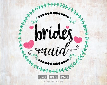 Bridesmaid Wedding svg - Vector / Cut File, Silhouette, Cricut, PNG, JPEG, Clip Art, Stock Photo, Download, Bride, Love, Wedding svg, Cute