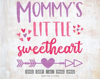 Mommy's Little Sweetheart - Cut File/Vector, Silhouette, Cricut, SVG, PNG, Clip Art, Download, Holidays, Heart Arrows, Valentine's Day, Baby