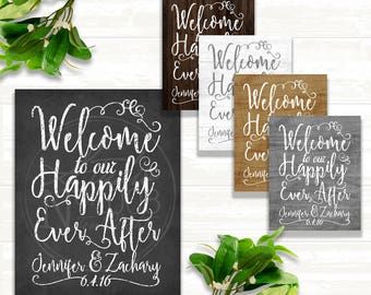 Welcome to our Happily Ever After - Custom Wedding Sign - Digital File