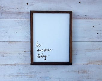 Be Awesome Today Sign - Be Awesome Today Farmhouse Sign - Be Awesome Today Wood Sign