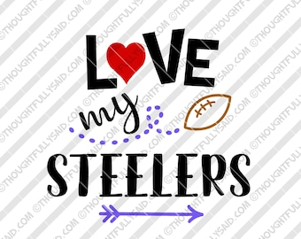 Love My Steelers Football design, SVG, PNG, dxf, eps cutting files, Silhouette, Cameo, Cricut, cut file, high school, college, club teams