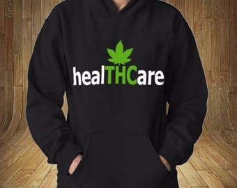 healTHCare Marijuana Is MEDICINE Hooded Sweatshirt Hoodie