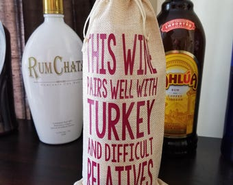 Jute Wine Bag - Wine Bottle Holder - This Wine Pairs Well With Turkey and Difficult Relatives