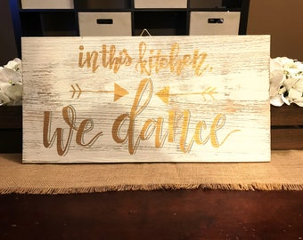 In This Kitchen, We Dance Wooden Sign