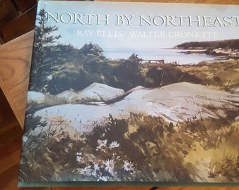 North by Northeast Ray Ellis and Walter Cronkite 1986 Hardcover Coffee Table Book