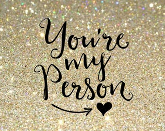 You're My Person Vinyl Decal-word decal-decals- love Decal-You're my person- vinyl-Valentines Day-Weddings-engagement