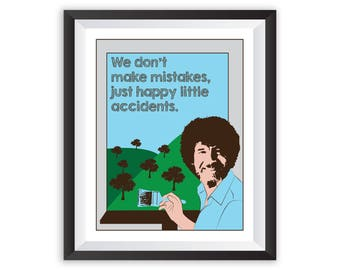 Bob Ross Poster We Don't Make Mistakes Just Happy Little Accidents Art Print Happy Trees