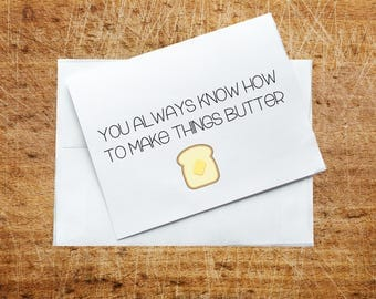 Thank You Card - You Always Know How to Make Things Butter