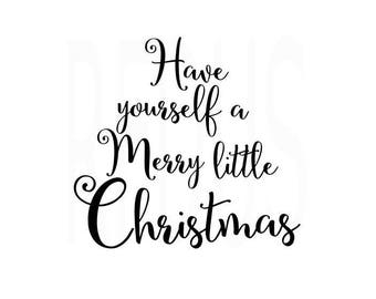 have yourself a Merry little Christmas SVG, Tree svg, cricut cutting file, Christmas Tree Svg, Christmas svg files, winter svg, holiday