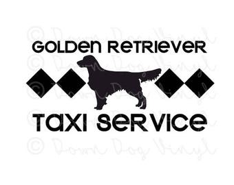 Taxi Service | Golden Retriever | 7.5in Vinyl Decal | Cheeky Sayings | Dog Mom