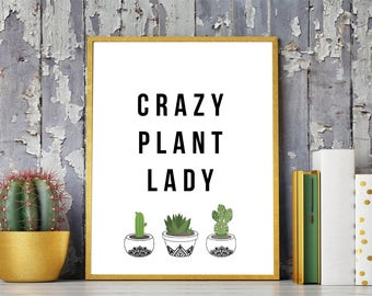 crazy plant lady print - 8x10, wall art, office, desk