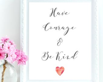 Have Courage and Be Kind Print, Nursery Wall Art, PRINTABLE Art, Princess Wall Art, Girls Bedroom Print, Watercolor Print, Nursery Printable