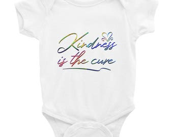 Kindness Is The Cure Infant Bodysuit