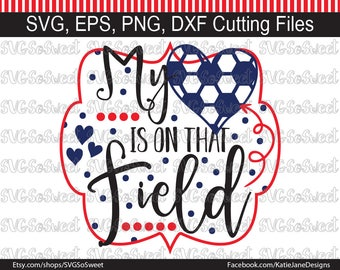 Soccer Mom svg, Soccer Grandma svg, My Heart is on that Field, Soccer Design, Soccer, Sports, SVG, PNG, EPS, Dxf, Silhouette Cutting File