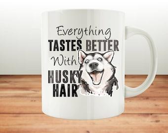 Tastes Better With Husky Hair - 11oz Mug - Ceramic Mug White