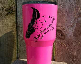 Take These Broken Wings tumbler by Drink Unique