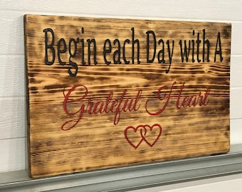 RUSTIC ENGRAVED Begin Each Day With A Grateful Heart