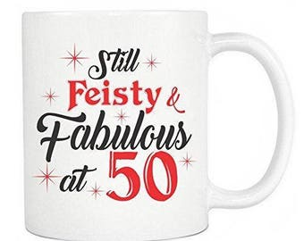 50th Birthday Gifts - Still Feisty And Fabulous At 50 Ceramic Coffee Mug & Tea Cup - Perfect Gift For Birthdays In Your Office