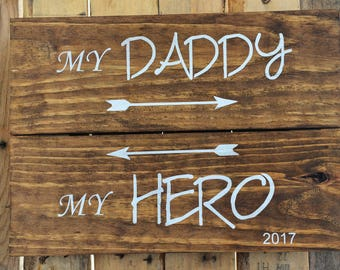 """Rustic """"My Daddy, My Hero"""" Wood sign"""