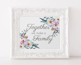 Family Print, Together WE Make a FAmily Print, Print, WALL Decor Print